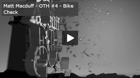 Matt Macduff - OTH #4 - Bike Check